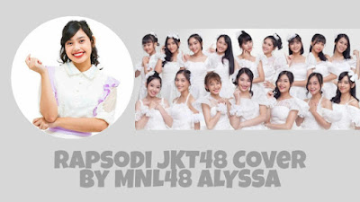 MNL48 Alyssa cover JKT48 Rapsodi song, here what she said