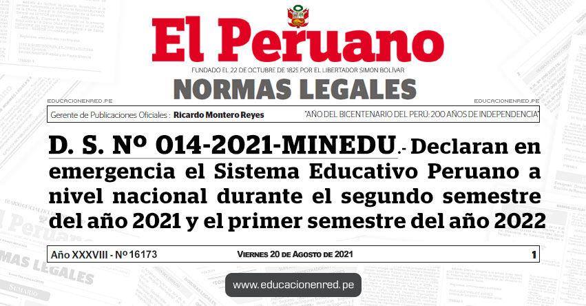 D. S. Nº 014-2021-MINEDU.- Decreto Supremo que declara en emergencia el Sistema Educativo Peruano a nivel nacional durante el segundo semestre del año 2021 y el primer semestre del año 2022