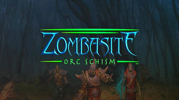 Zombasite + Orc Schism