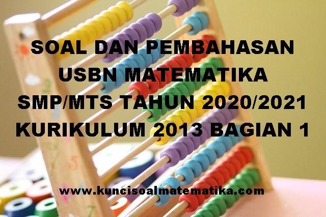 SOAL DAN PEMBAHASAN USBN MATEMATIKA SMP/MTS TAHUN 2020 ...