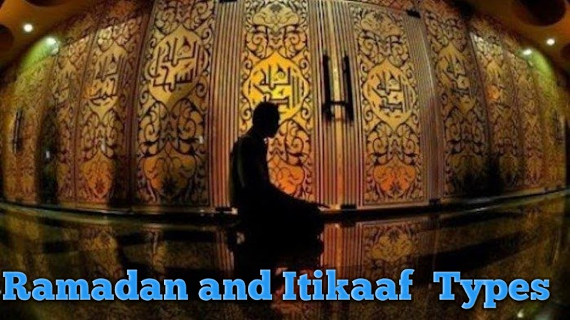 Ramadan and Itikaaf  Types