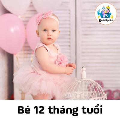 Tâm sinh lý của bé 12 tháng tuổi
