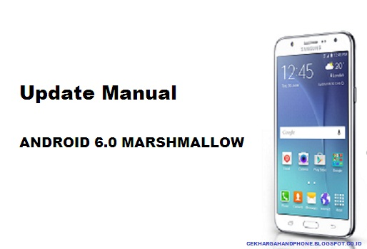 Update Manual Samsung Galaxy J7 Ke Android Marshmallow