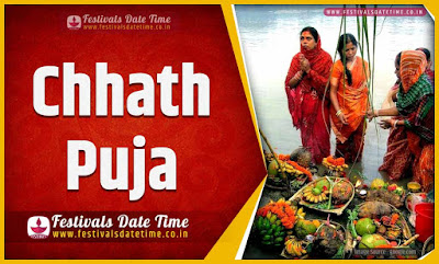 2021 Chhath Puja Date and Time, 2021 Chhath Puja Festival Schedule and Calendar
