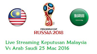 Malaysia Vs Arab Saudi 25 Mac 2016 kelayakan Piala Dunia