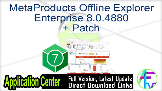 MetaProducts Offline Explorer Enterprise 8.0.4880 + Patch