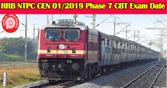RRB NTPC CEN 01/2019 Phase 7 CBT Exam Schedule 2021