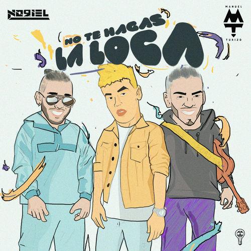 Noriel & Manuel Turizo - No Te Hagas la Loca - Single [iTunes Plus AAC M4A]