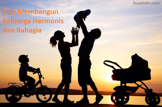 Buat Info - Tips Membangun Keluarga Harmonis dan Bahagia