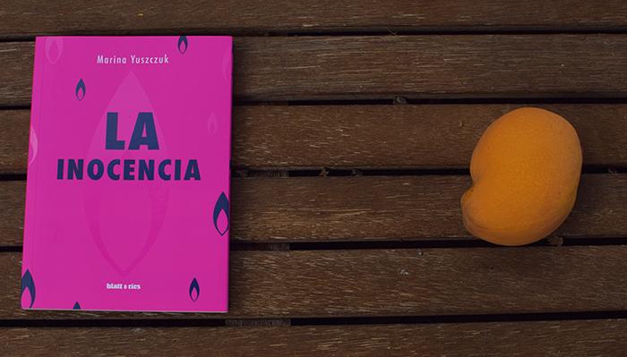 Reseña de «La inocencia» de Marina Yuszczuk (Blatt & Ríos)