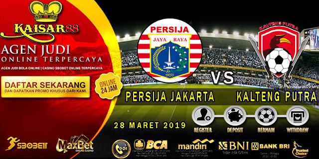 PREDIKSI BOLA TERPERCAYA PERSIJA JAKARTA VS KALTENG PUTRA 28 MARET 2019