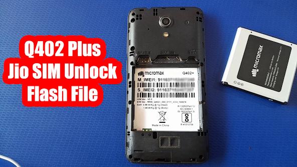 Micromax Q402 Plus Jio SIM Unlock Flash File 100% Tested