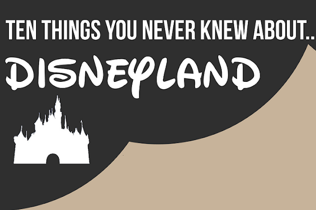 Ten-Things-You-Never-Knew-About-Disneyland #Infographic