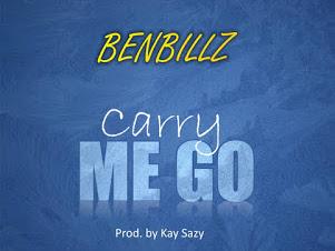 DOWNLOAD MP3: : Carry Me Go -Benbillz