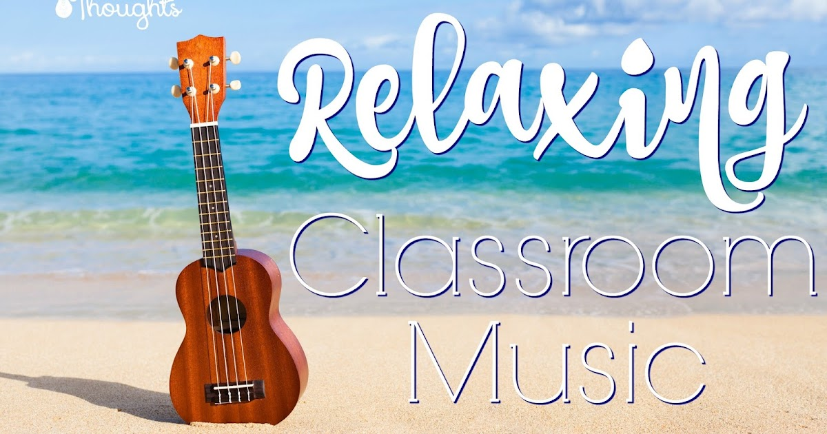 Relaxing Classroom Music for Independent Work - 3rd Grade ...