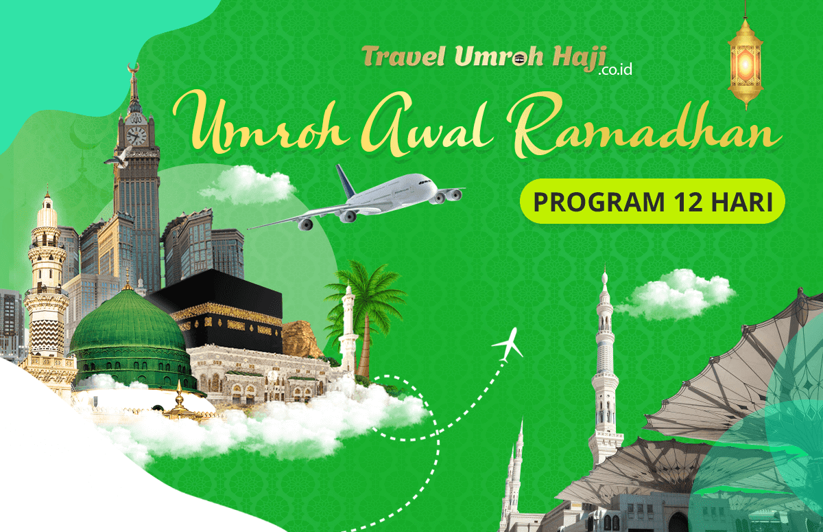 Promo Paket Umroh Biaya Murah Jadwal Awal Bulan Ramadhan 2021 12 Hari