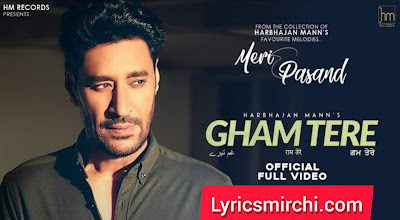 Gham Tere गाम तेरे Song Lyrics | Harbhajan Mann | Latest Punjabi Song 2020