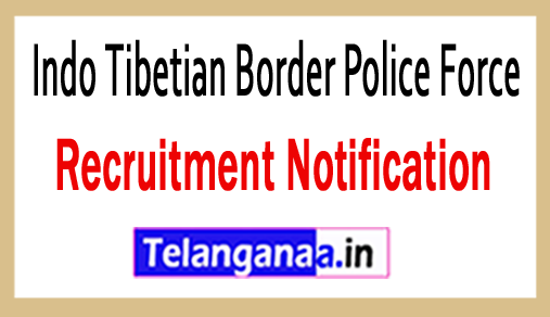 Indo Tibetian Border Police Force ITBP Recruitment Notification