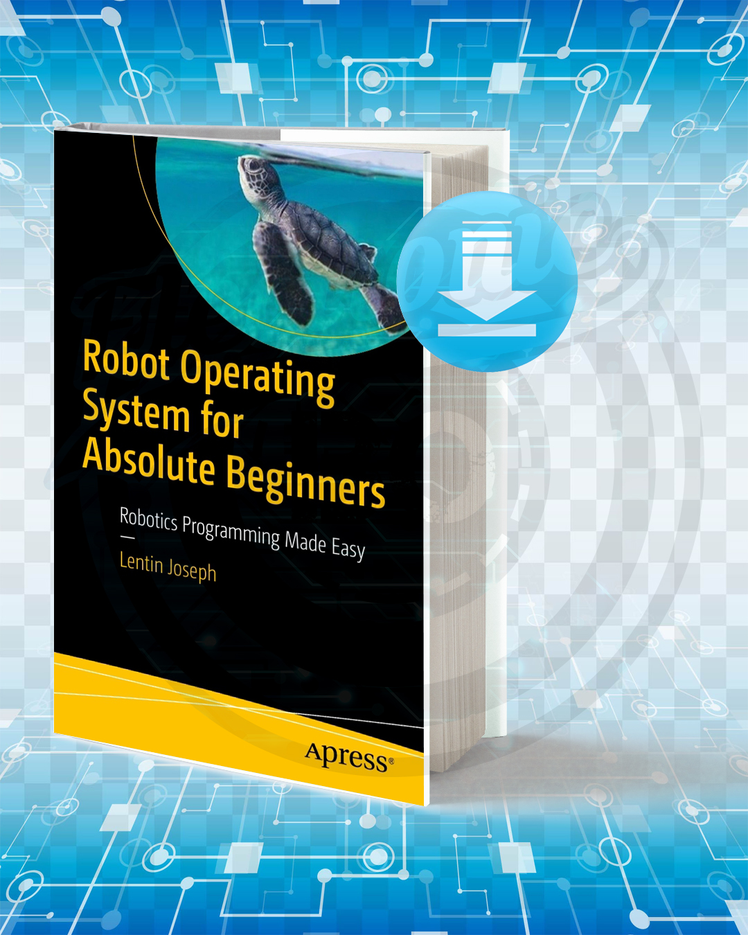 Free Book Robot Operating System (ROS) for Absolute Beginners pdf.