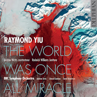 Raymond Yiu: The World Was Once All Miracle - Delphian records