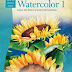 Beginner's Guide: Watercolor: Book 1: Learn the basics of watercolor painting (How to Draw & Paint/Art Instruction Program)