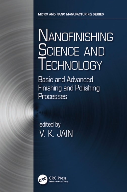 Nanofinishing Science and Technology: Basic and Advanced Finishing and Polishing Processes