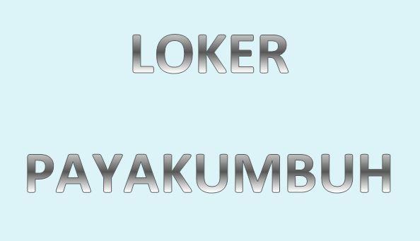 Loker Payakumbuh : Info Lowongan Kerja di Kota Payakumbuh Sumatera Barat