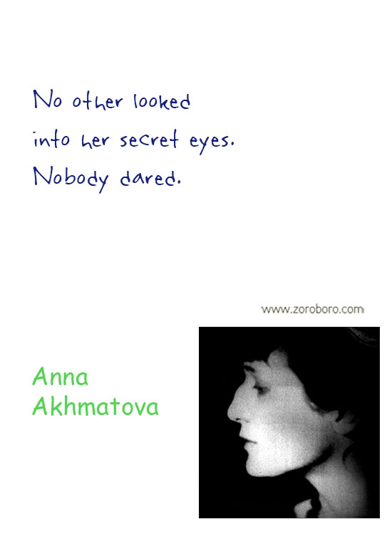 Anna Akhmatova Quotes. Anna Akhmatova Poems, Anna Akhmatova Poetry, Life Quotes, Soul Quotes, Silence Quote. Anna Akhmatova