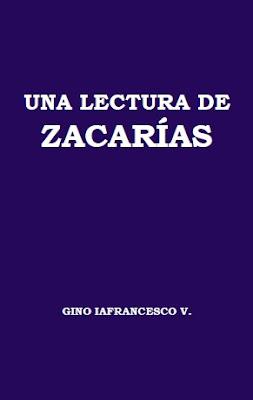 Gino Iafrancesco V.-Una Lectura De Zacarías-