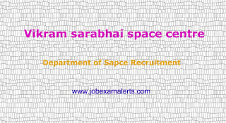 Vikram sarabhai space centre Recruitments