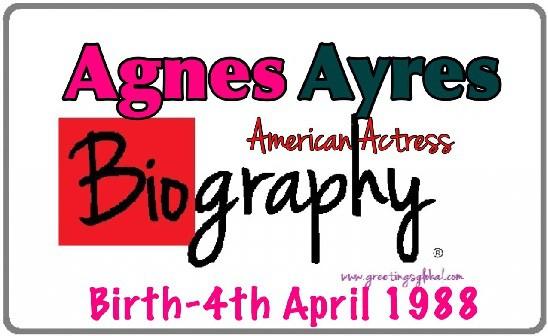 Agnes Ayres Bio