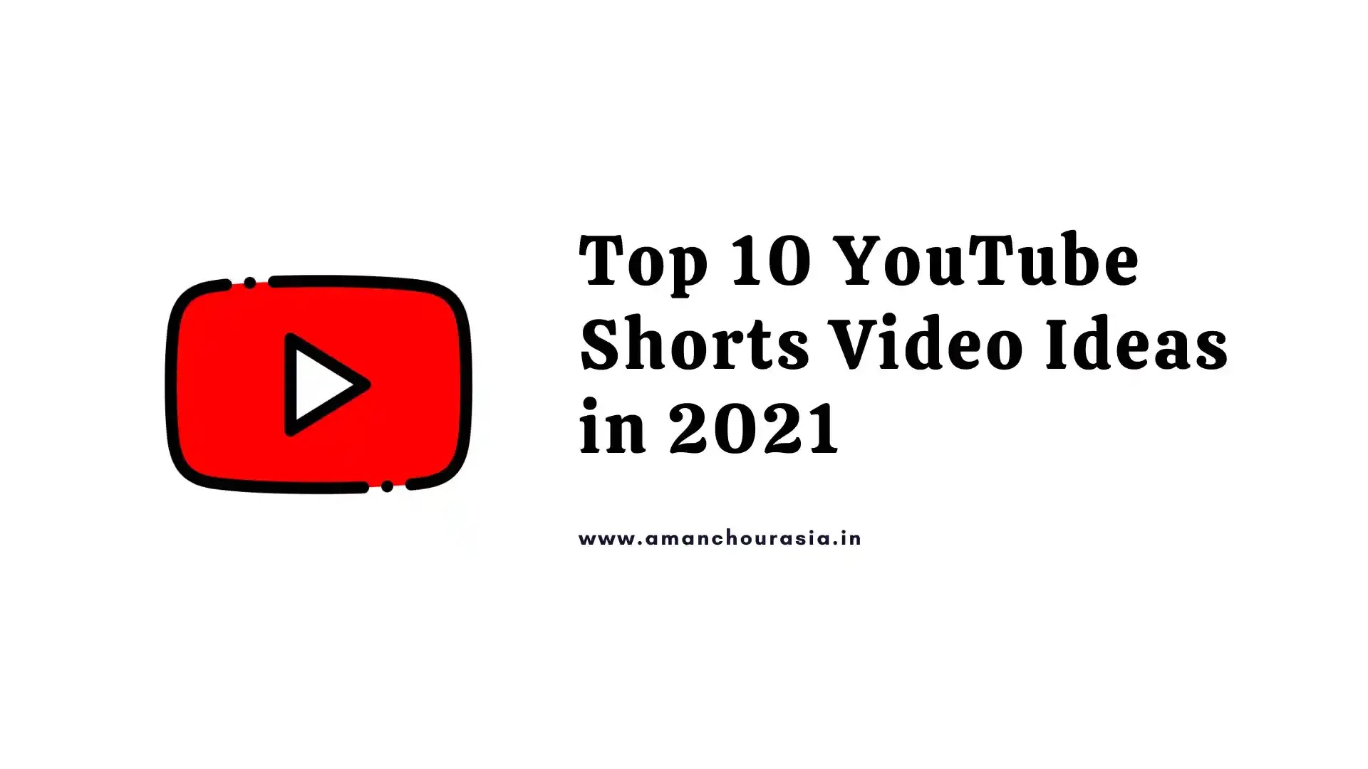 Top 10 YouTube Shorts Video Ideas in 2021