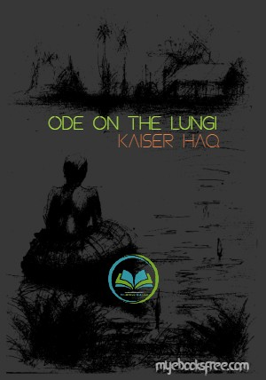 Ode on the Lungi by Kaiser Haq Pdf Poem