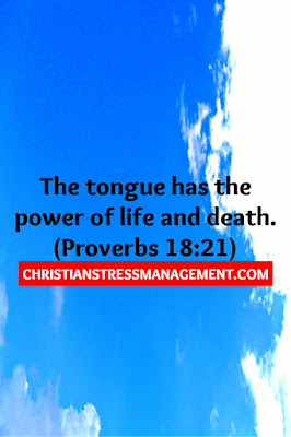 The tongue has the power of life and death. (Proverbs 18:21)