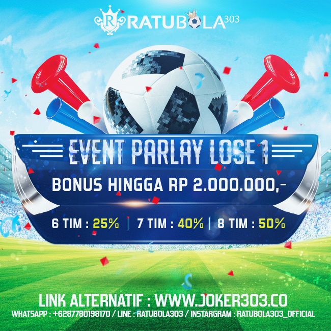 EVENT PARLAY LOSE 1 DI BAYAR ( Up to 50%)