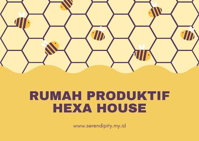 Membangun Rumah Produktif Hexa House di Hexagon City