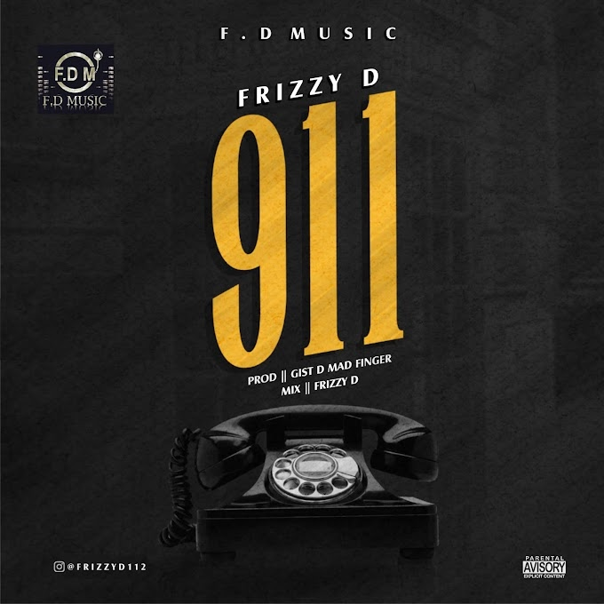 DOWNLOAD MP3: Frizzy D – 911