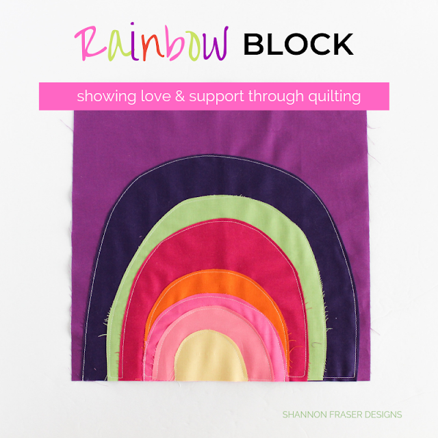 Rainbow Block - Showing love & support through quilting | Shannon Fraser Designs #rawedgeapplique