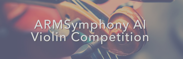 ARMSymphony AI Violin Competition