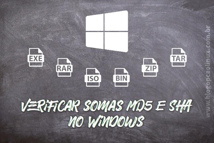 Como verificar o hash MD5 e SHA de seus arquivos no Windows