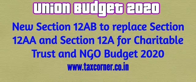 new-section-12ab-to-replace-section-12aa-and-section-12a-for-charitable-trust-and-ngo-budget-2020