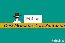 3 Cara Mengatasi Lupa Sandi Email Gmail Paling Mudah