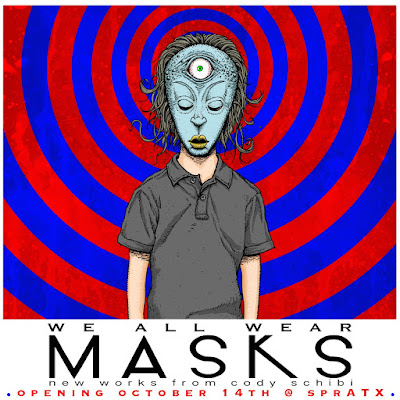 We All Wear Masks Solo Art Exhibition by Cody Schibi at SprATX