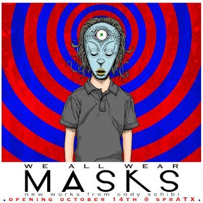 We All Wear Masks Solo Art Exhibition by Cody Schibi at SprATX