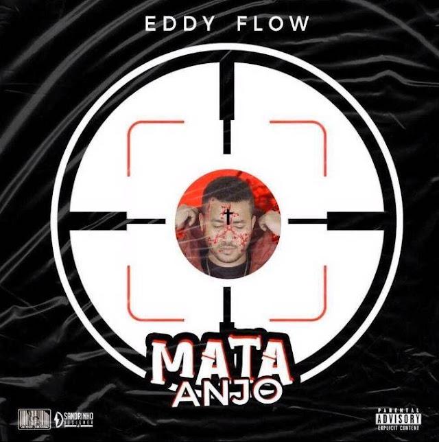 Eddy Flow - Mata Anjo (Beef Para Tio Edson)   Música