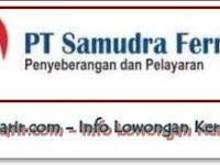 Lowongan Kerja Terbaru PT Samudera Ferry Merak - Bakauheni