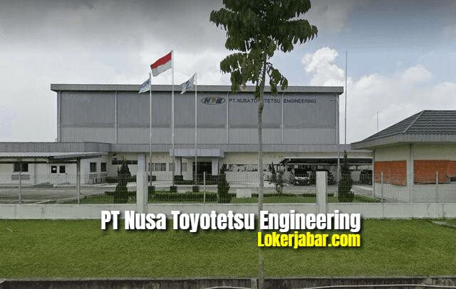 Lowongan Kerja PT Nusa Toyotetsu Engineering 2021