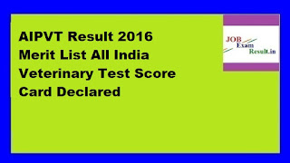 AIPVT Result 2016 Merit List All India Veterinary Test Score Card Declared