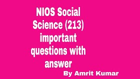 NIOS SOCIAL SCIENCE (213) | IMPORTANT QUESTIONS WITH ANSWERS (20-21)- HINDI MEDIUM