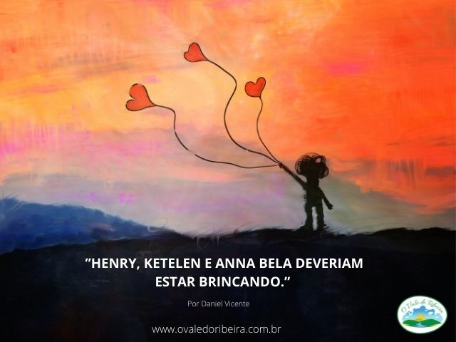 Henry Ketelen e Anna Bela deveriam estar brincando